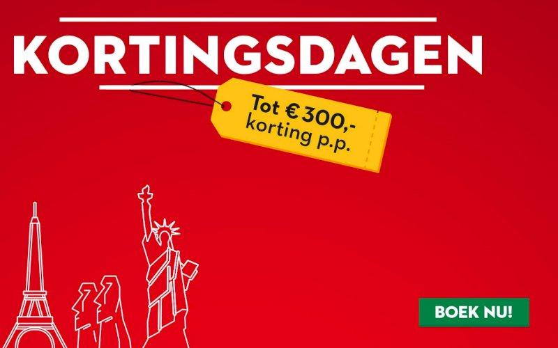 Kortingsdagen tot €300 korting p.p.